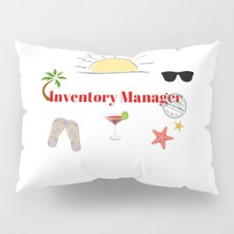 Inventory Manager : time out on holiday Pillow Sham