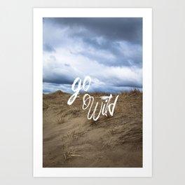 Go Wild Sand Dune Beach Print Art Print