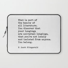 That Is Part Of The Beauty Of All Literature, F. Scott Fitzgerald Quote Laptop Sleeve
