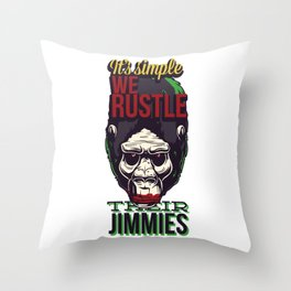 It's Simple We Rustle Their Jimmies Throw Pillow