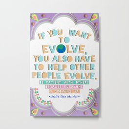 If you want to evolve... Metal Print