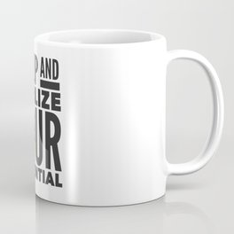 Best Entrepreneur Quotes - Wake Up And Realize Your Potential Coffee Mug