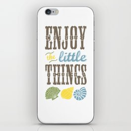 Enjoy the little things. iPhone Skin