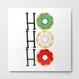 Ho Ho Ho - Holiday Donuts Metal Print