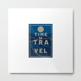 Time To Travel City Night Tourist and Traveler Gift Metal Print