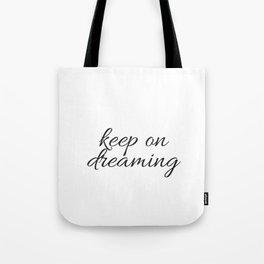 keep on dreaming Tote Bag