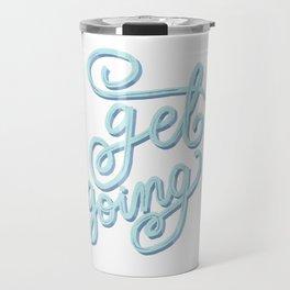 Get going - #Motivational #lettering #graphic-design Travel Mug