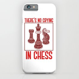 There's No Crying In Chess iPhone Case