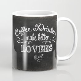 COFFEE QUOTE - COFFEE DRINKERS MAKE BETTER LOVERS Coffee Mug