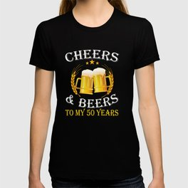 Cheers And Beers To My 50 Years - Birthday Gift T-Shirt T-shirt