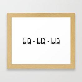 bla-bla-bla Framed Art Print