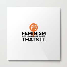 Equal Rights | Feminism Quote Feminists Gifts Metal Print