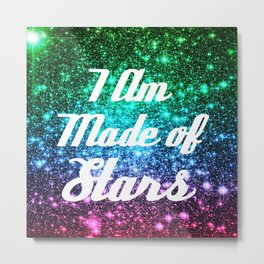 I Am Made Of Stars Affirmation Galaxy Sparkle Stars Metal Print