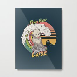 Play Dead Later - Funny Opossum T Shirt Rainbow Surfing On A Dumpster Can Lid Searching For Trash, Burning Dumpster Panda Summer Vibes Street Cats Possum Metal Print