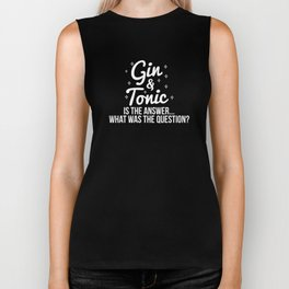 Gin and Tonic is the Answer Biker Tank