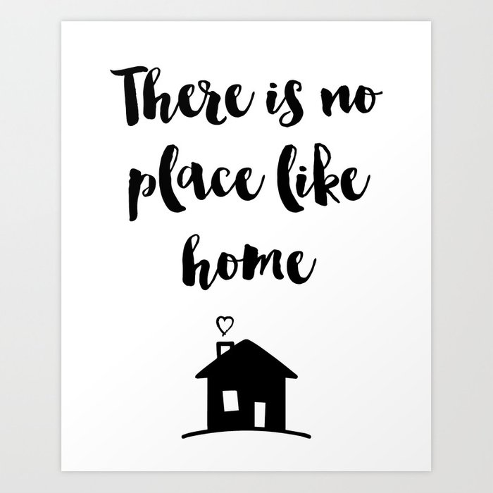 There Is No Place Like Home Quote Art Print By Deificusart