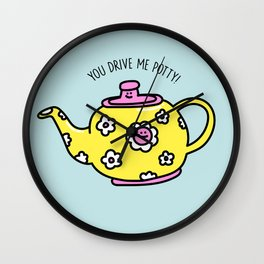 You Drive Me Potty! Wall Clock