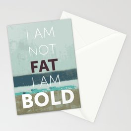 Please don't call me fat! I'm bold enough to be fat Stationery Cards