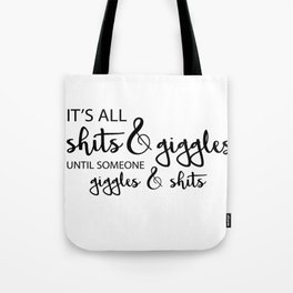 Shits and Giggles Black Tote Bag