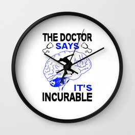 Skating The Doctor Says It's Incurable T Shirt Skating TShirt Skater Shirt Brain Physician Gift Wall Clock
