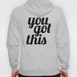 You Got This Motivational Quote Hoody