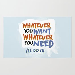 Whatever You Want Whatever You Need! Rug