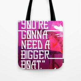 """CLASSIC HORROR QUOTES :: JAWS :: """"YOU'RE GONNA NEED A BIGGER BOAT"""" Tote Bag"""