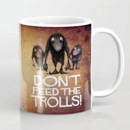 Don't Feed the Trolls! Coffee Mug