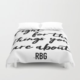 Fight for the things you care about Duvet Cover