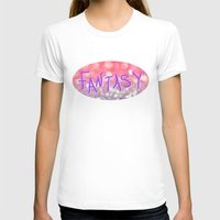 fantasy T-shirts featuring Fantasy by Lisa Argyropoulos