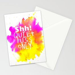 Quiet Fuss Only Stationery Cards