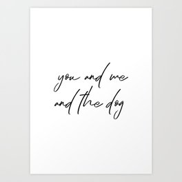You and Me and The Dog Art Print