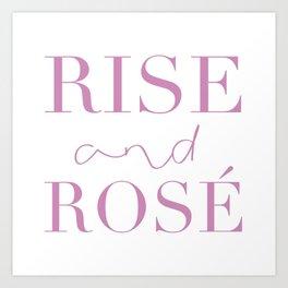Rise & Rosé Art Print