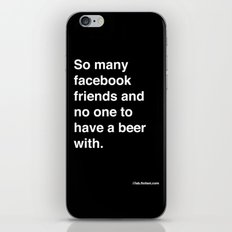 so many facebook friends and no one to have a beer with iPhone & iPod Skin