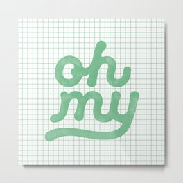 Oh My green and white typography poster design for bedroom wall art home decor Metal Print