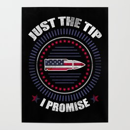 Just The Tip I Promise American Flag  For Gun Owner Poster