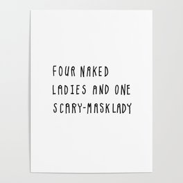 Four Naked Ladies and One Scary-Mask Lady Poster