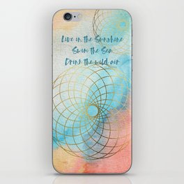 Live in the Sunshine iPhone Skin
