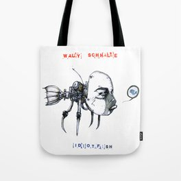 idiotfish (wally schnalle edition) Tote Bag