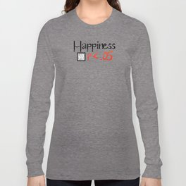 Happiness is Less than .05 WHITE Long Sleeve T-shirt