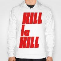 kill la kill Hoodies featuring Kill La Kill by Subtle Tee