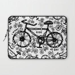I Want To Ride My Bike Laptop Sleeve