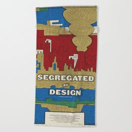 'Segregated By Design' Poster Beach Towel