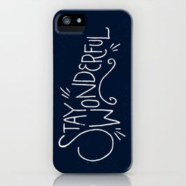 """Stay Wonderful"" iPhone Case"