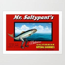 Mr. Saltypants Bipedal Sardines Art Print