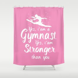 Womens Gymnastic Shirt Funny Yes i'am A Gymnastic Shower Curtain