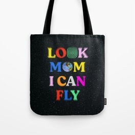 Look Mom I Can Fly Tote Bag