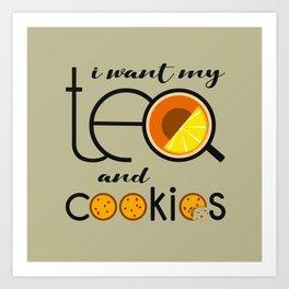 I want my Tea and Cookies Art Print