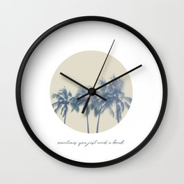 Sometimes you just need a break Wall Clock