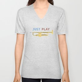 Just Play the Trumpet Unisex V-Neck
